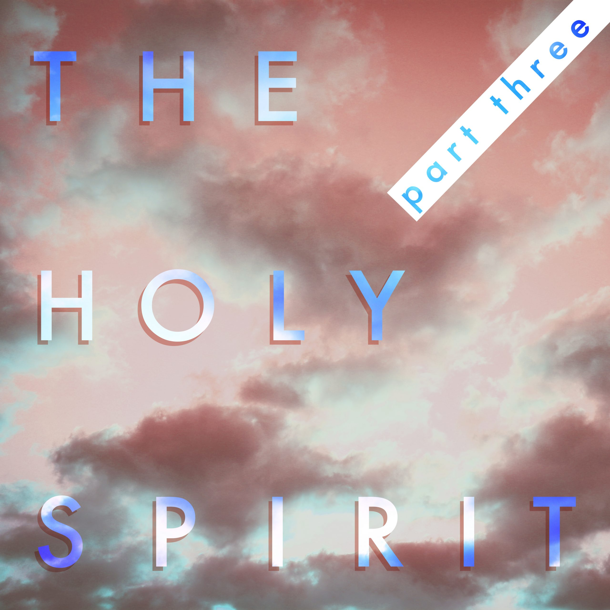 Holy Spirit: Part 3