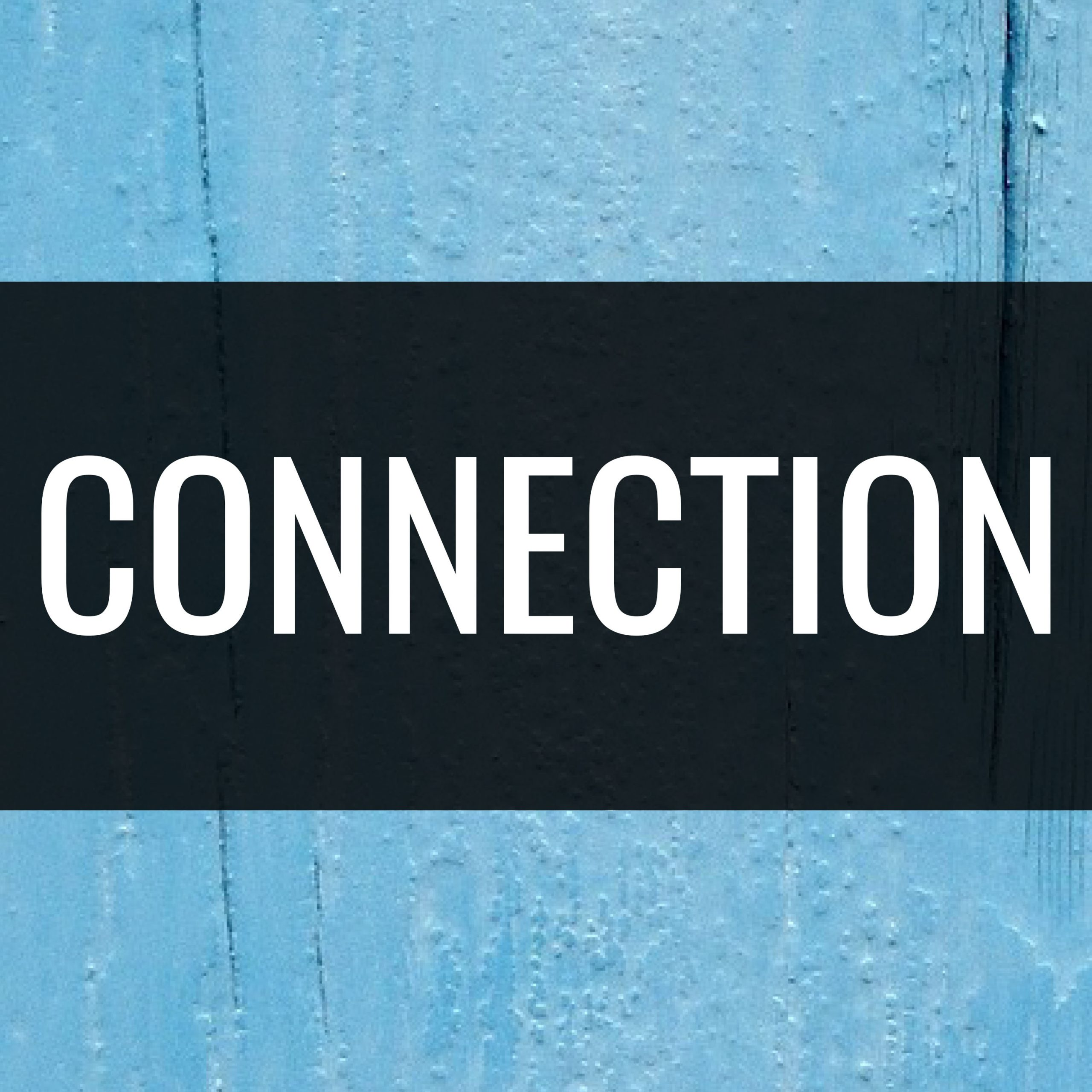 Connection: Week 1
