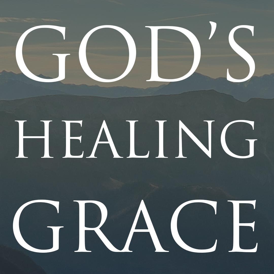 God's Healing Grace