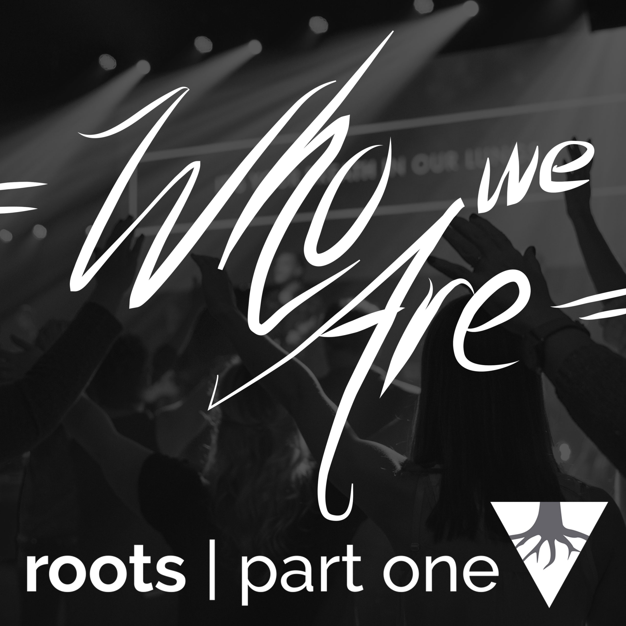 Roots One: Who We Are