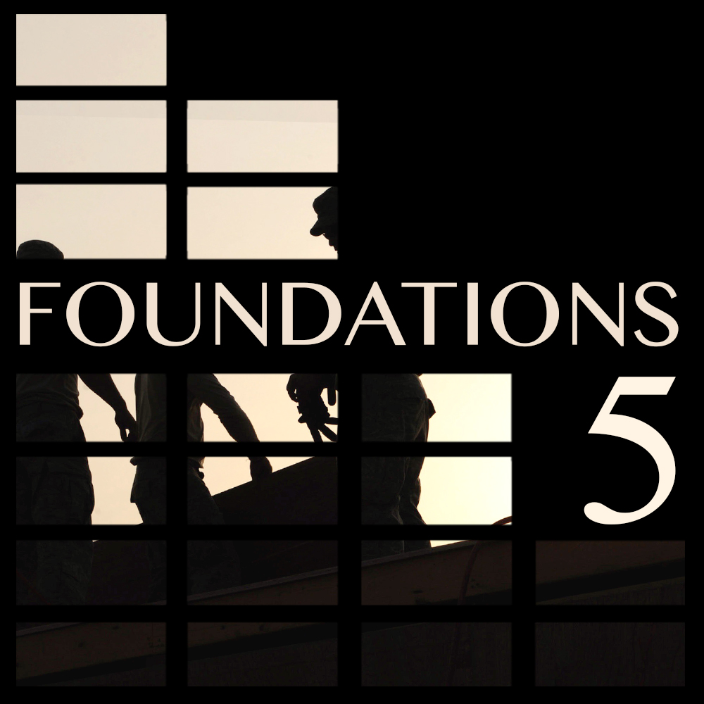 Foundations: Part 5