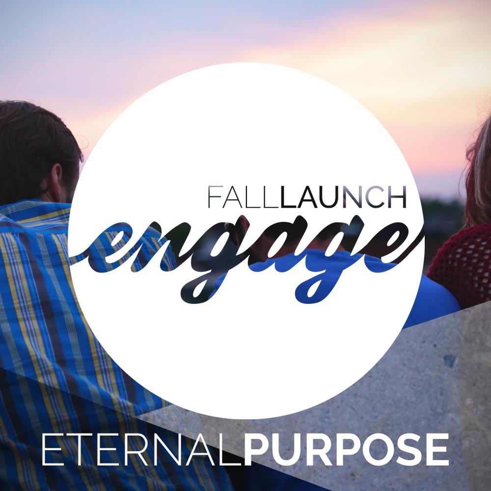 Engage Part 1: Engage Eternal Purpose