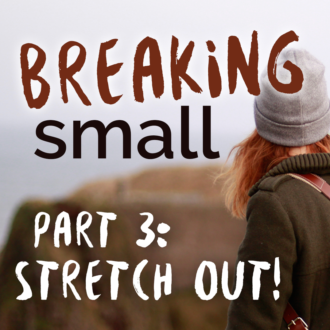 Breaking Small: Part 3