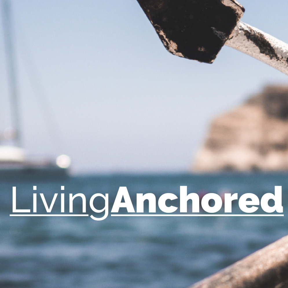 Living Anchored