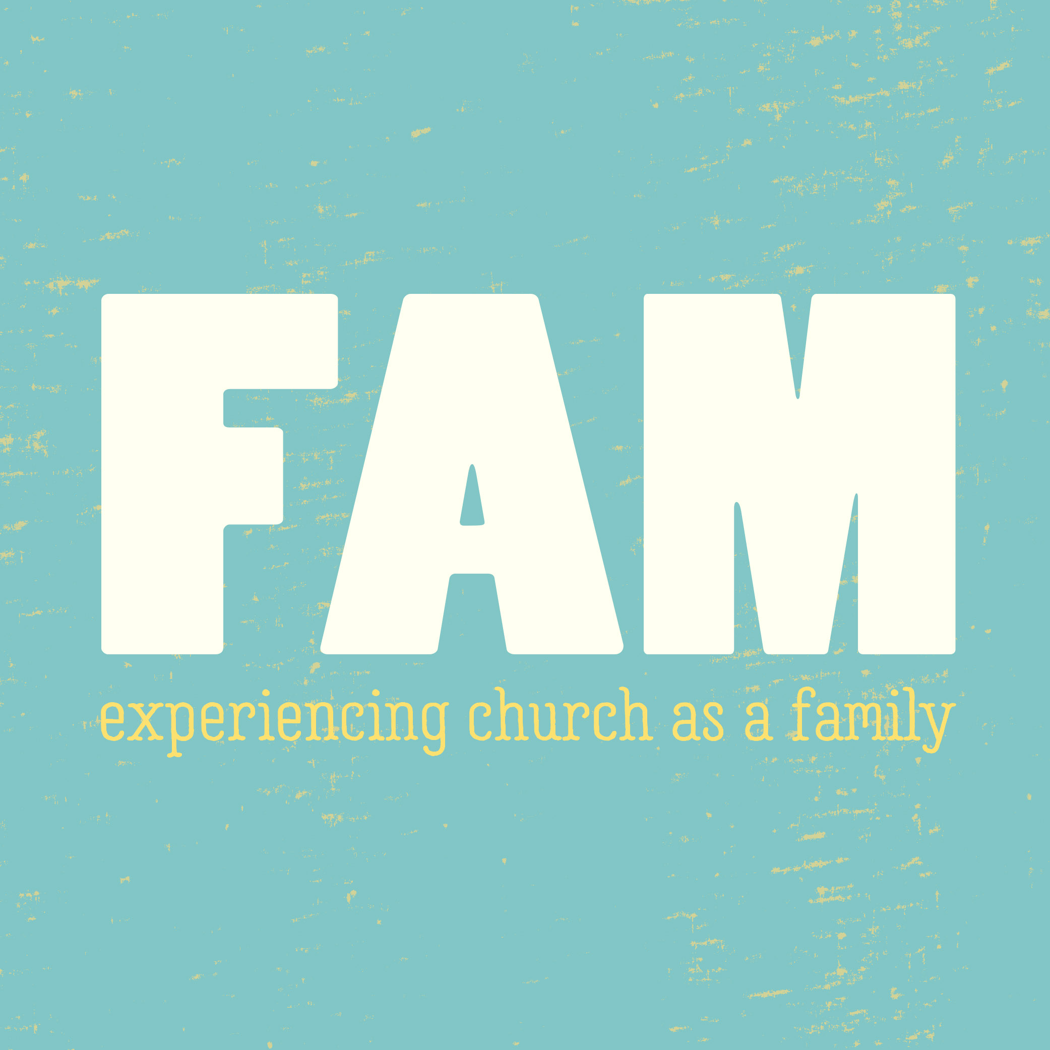 FAM: experiencing church as a family