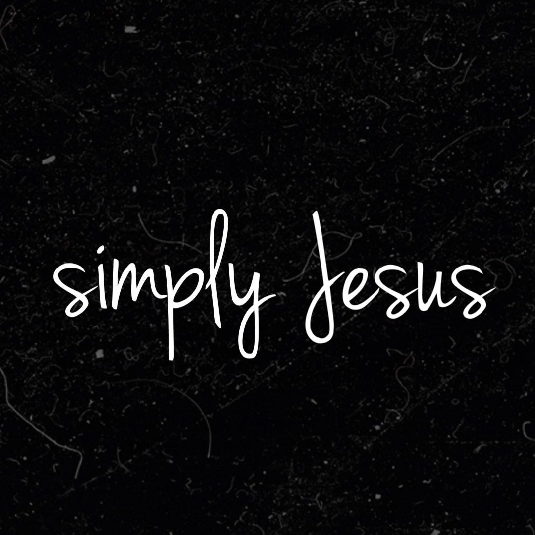 Simply Jesus: Part 1 – Jesus, My Best Friend