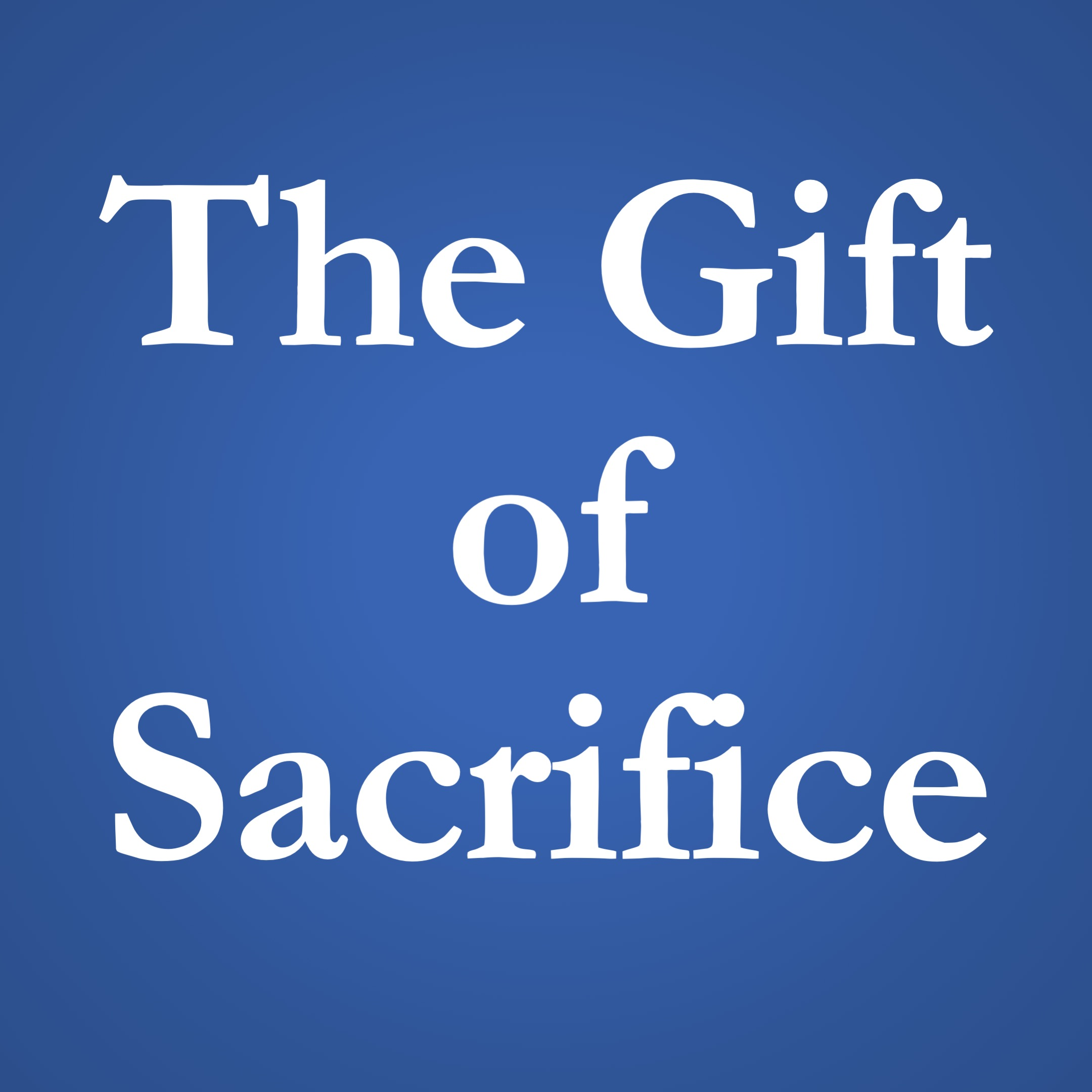 The Gift of Sacrifice