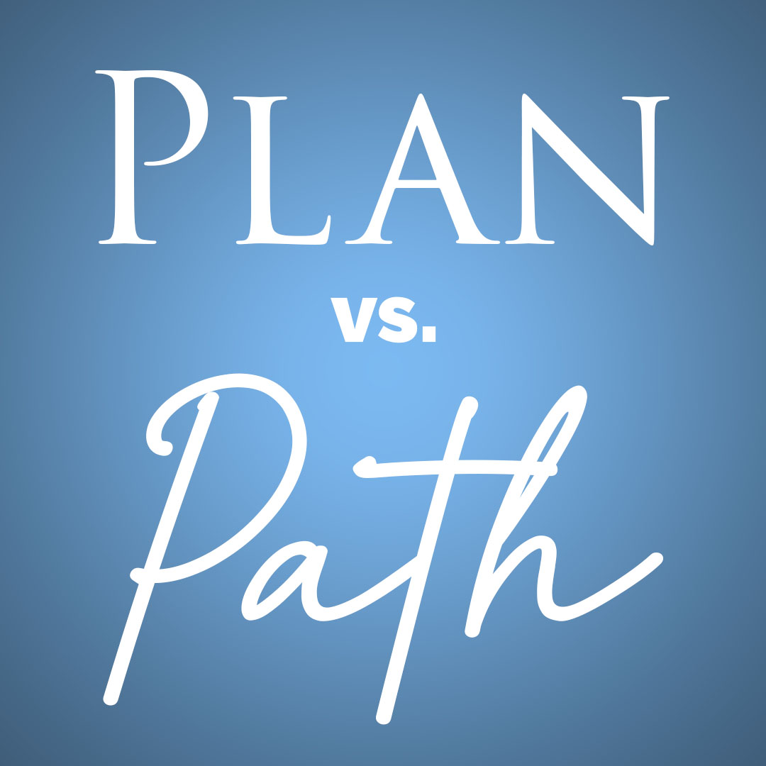 Plan Versus Path