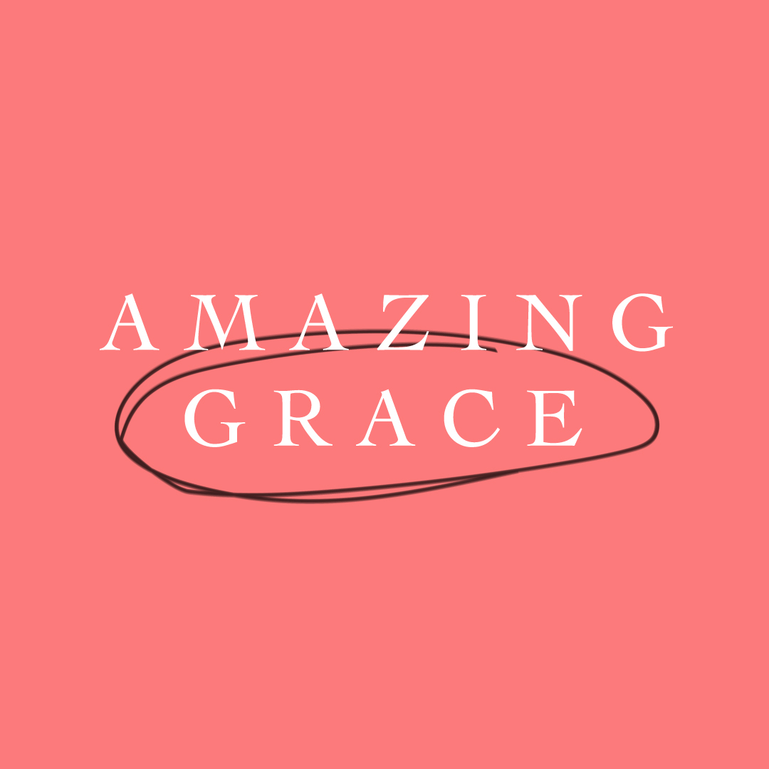 Amazing Grace: Part 4