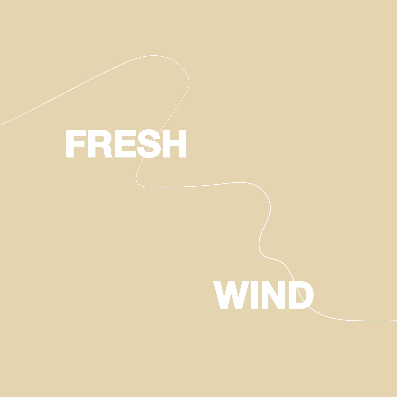 Fresh Wind: Part 6